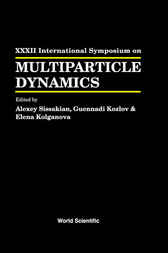 Multiparticle Dynamics - Proceedings Of The Xxxii International Symposium by Alexey Sissakian