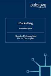 Marketing: A Complete Guide by Malcolm McDonald