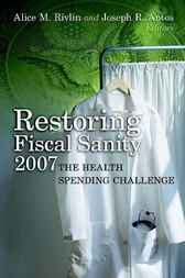 Restoring Fiscal Sanity 2007 by Alice M. Rivlin