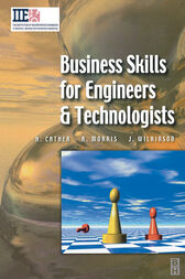 Business Skills for Engineers and Technologists by Harry Cather