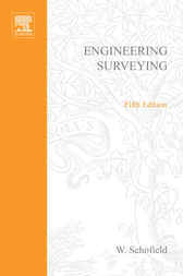 Engineering Surveying, Fifth Edition by W Schofield