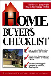 Home Buyer's Checklist: Everything You Need to Know--but Forget to Ask--Before You Buy a Home by Robert Irwin