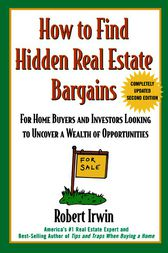 How to Find Hidden Real Estate Bargains 2/e by Robert Irwin