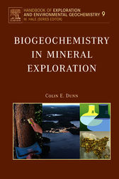 Biogeochemistry in Mineral Exploration by Colin E. Dunn