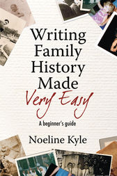 Writing Family History Made Very Easy by Noeline Kyle