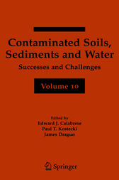 Contaminated Soils, Sediments and Water Volume 10 by Edward J. Calabrese