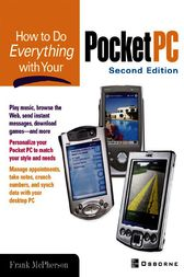 How To Do Everything With Your Pocket PC, 2nd Edition by Frank McPherson