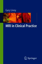 MRI in Clinical Practice by Gary Liney