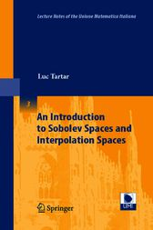 An Introduction to Sobolev Spaces and Interpolation Spaces by Luc Tartar