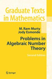 Problems in Algebraic Number Theory by M. Ram Murty