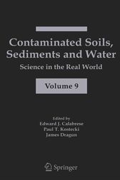 Contaminated Soils, Sediments and Water: by Edward J. Calabrese