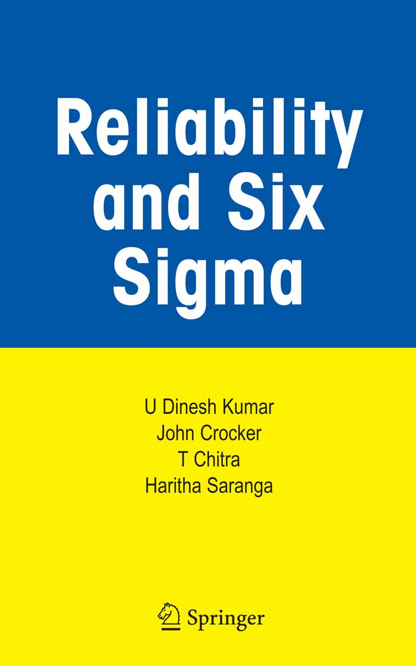 Download Ebook Reliability and Six Sigma by U Dinesh Kumar Pdf