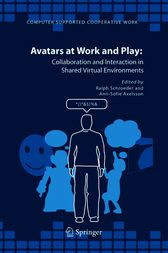 Avatars at Work and Play by Ralph Schroeder