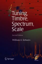 Tuning, Timbre, Spectrum, Scale by William A. Sethares