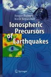 Ionospheric Precursors of Earthquakes by Sergey Pulinets