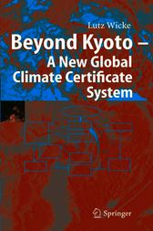 Beyond Kyoto - A New Global Climate Certificate System by Lutz Wicke