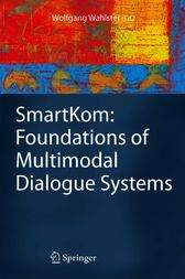 SmartKom: Foundations of Multimodal Dialogue Systems by Wolfgang Wahlster