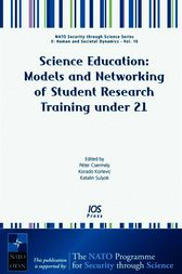 Science Education: Models and Networking of Student Research Training under 21 by P. Csermely