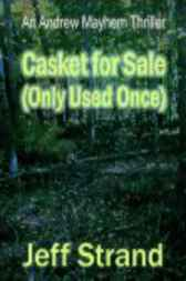 Casket for Sale (Only Used Once) by Jeff Strand