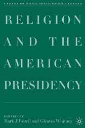 Religion and the American Presidency by Mark J. Rozell
