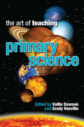The Art of Teaching Primary Science by Vaille Dawson