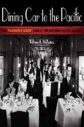 Dining Car to the Pacific by William A. McKenzie