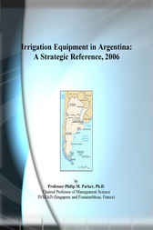 Irrigation Equipment in Argentina by Philip M. Parker