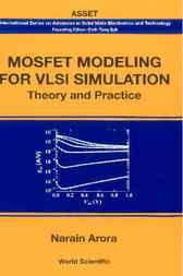 Mosfet Modeling For Vlsi Simulation by Narain Arora