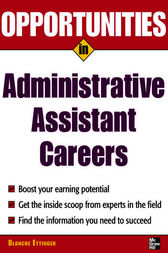 Opportunities in Administrative Assistant Careers by Blanche Ettinger