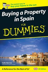 Buying a Property in Spain For Dummies by Colin Barrow
