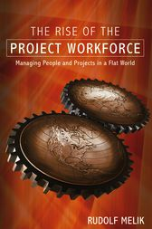 The Rise of the Project Workforce by Rudolf Melik