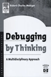 Debugging by Thinking by Robert Charles Metzger