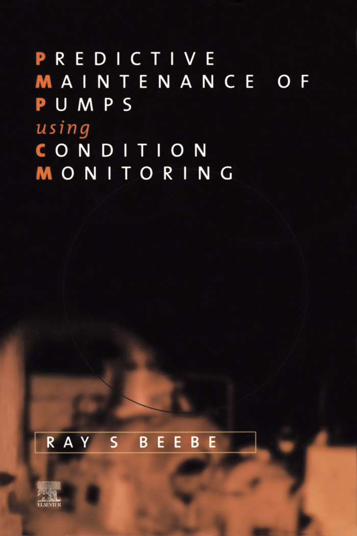 Download Ebook Predictive Maintenance of Pumps Using Condition Monitoring by Raymond S Beebe Pdf