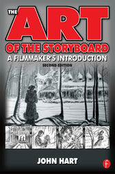 The Art of the Storyboard: A filmmaker's introduction