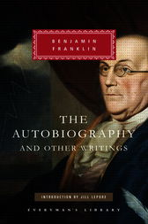 The Autobiography and Other Writings by Benjamin Franklin