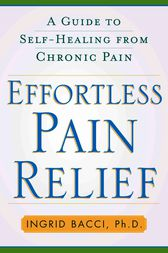 Effortless Pain Relief by Ingrid lorch Bacci