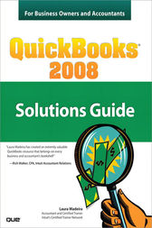 QuickBooks 2008 Solutions Guide for Business Owners and Accountants by Laura Madeira