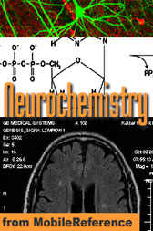 Neurochemistry Study Guide by MobileReference