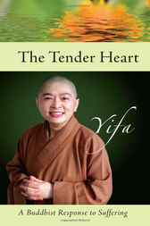 The Tender Heart by Venerable Yifa