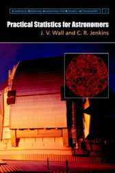 Practical Statistics for Astronomers by J. V. Wall