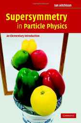 Supersymmetry in Particle Physics by Ian Aitchison