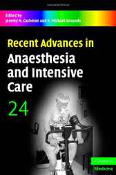 Recent Advances in Anaesthesia and Intensive Care: Volume 24 by Jeremy Cashman