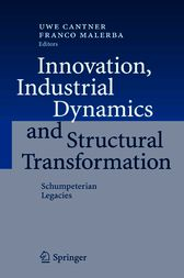 Innovation, Industrial Dynamics and Structural Transformation by Uwe Cantner