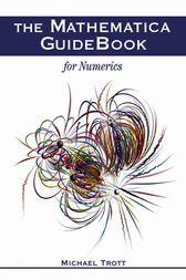 The Mathematica GuideBook for Numerics by Michael Trott