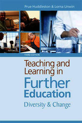 Teaching and Learning in Further Education by Prue Huddleston
