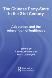 The Chinese Party-State in the 21st Century by Andre Laliberte