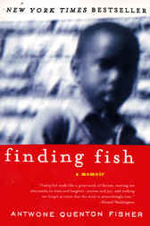 Finding Fish by Antwone Q. Fisher