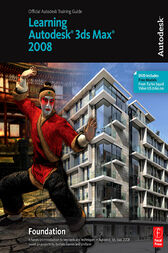 Learning Autodesk 3ds Max 2008 Foundation by Autodesk