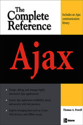 Ajax: The Complete Reference by Thomas A. Powell