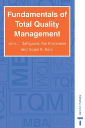 Fundamentals of Total Quality Management by Jens J. Dahlgaard